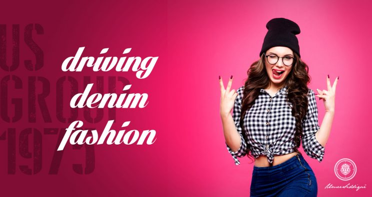US GROUP – DRIVING DENIM FASHION