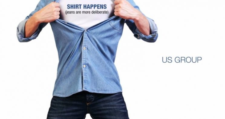 US GROUP – SHIRT HAPPENS (JEANS ARE MORE DELIBERATE)